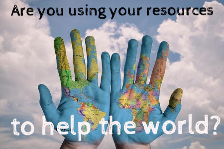 use-your-resources-to-help-the-world
